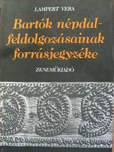 Lampert Vera - Bartók népdalfeldolgozásainak forrásjegyzéke [antikvár]