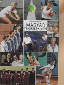 Árvay Sándor - Magyar teniszlexikon [antikvár]