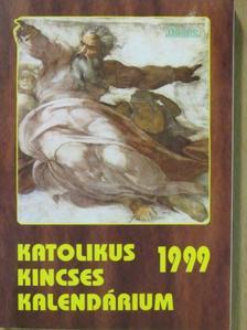 Harmath Károly - Katolikus Kincses Kalendárium 1999 [antikvár]