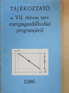 Dr. Csikós Csabáné - Tájékoztató a VII. ötéves terv energiagazdálkodási programjáról [antikvár]