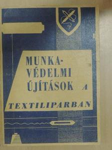 Balázs János - Munkavédelmi újítások a textiliparban [antikvár]
