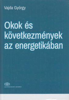Vajda György - Okok és következmények az energetikában [antikvár]