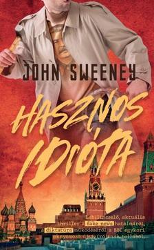 John Sweeney - Hasznos idióta