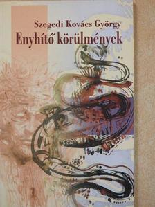 Szegedi Kovács György - Enyhítő körülmények (dedikált példány) [antikvár]