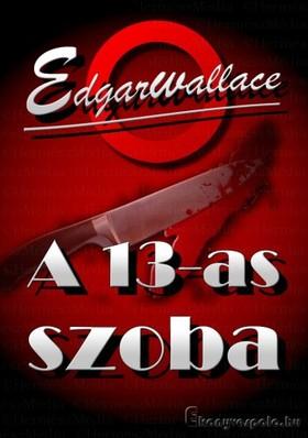 Edgar Wallace - A 13-as szoba