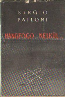 FAILONI, SERGIO - Hangfogó nélkül [antikvár]