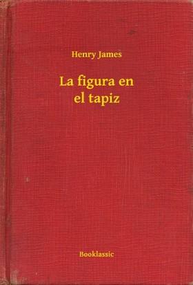 Henry James - La figura en el tapiz [eKönyv: epub, mobi]