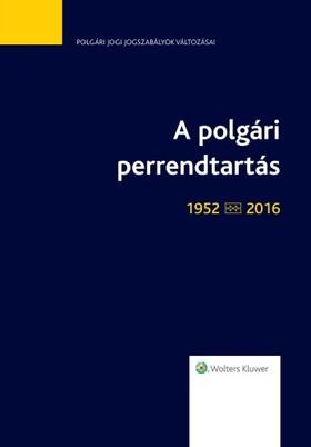 dr. Tóth Barbara - A polgári perrendtartás (1952-2016) - jogszabálytükör [eKönyv: epub, mobi]