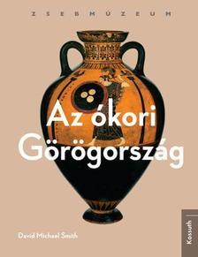 Virginia L. Campbell - Az ókori Görögország - Zsebmúzeum