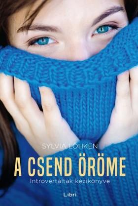 Lökhen Sylvia - A csend öröme - Introvertáltak kézikönyve