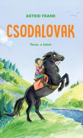 Astrid Frank - Csodalovak - Terco, a bátor