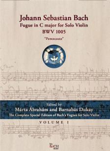 """J. S. Bach - FUGUE IN C MAJOR FOR SOLO VIOLIN BWV 1005 """"PENTECOSTE""""  VOL.1 - ÁBRAHÁM MÁRTA, DUKAY BARNABÁS"""