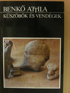 Benkő Attila - Küszöbök és vendégek [antikvár]