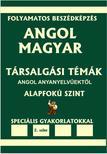 Pavlenko Alexander - ANGOL-MAGYAR TÁRSALGÁSI  TÉMÁK angol anyanyelvűektől  ALAPFOKÚ SZINT