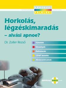 Dr.Zoller Rezső - Horkolás, légzéskimaradás - alvási apnoe?