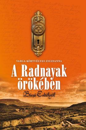 Varga- Körtvélyes Zsuzsanna - A Radnayak örökében