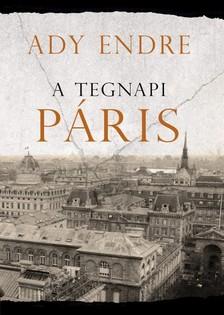 Ady Endre - A tegnapi Páris [eKönyv: epub, mobi]