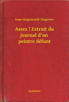 Turgenyev - Assez ! Extrait du journal d un peintre défunt [eKönyv: epub, mobi]