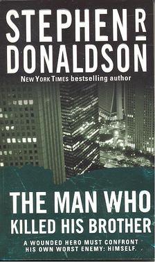 DONALDSON, STEPHEN R, - The Man Who Killed His Brother [antikvár]