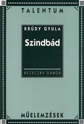 KRÚDY GYULA - SZINDBÁD - TALENTUM MŰELEMZÉSEK -