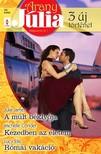 Julia James, Michelle Conder, Lucy  Ellis - Arany Júlia 38. kötet - A múlt béklyója, Kezedben az életem, Római vakáció [eKönyv: epub, mobi]