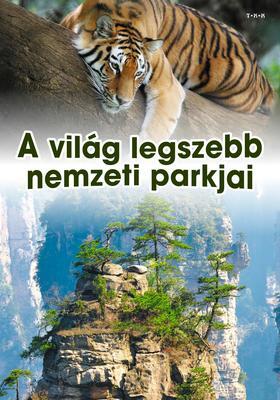 Vida Péter szerk. - A világ legszebb nemzeti parkjai