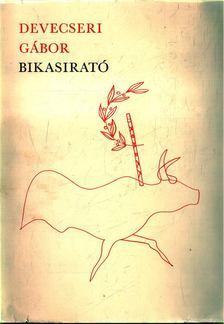 Devecseri Gábor - Bikasirató [antikvár]