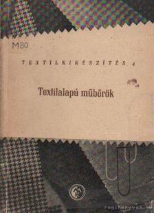 Molnár István - Textilalapú műbőrök [antikvár]