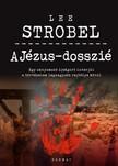 Lee Strobel - A Jézus-dosszié (bővített kiadás) [eKönyv: epub, mobi]