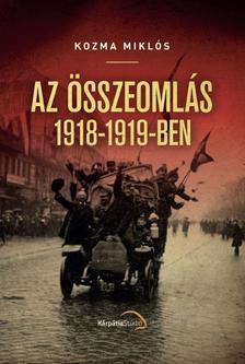 Kozma Miklós - Összeomlás 1918-1919-ben