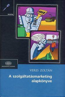 Veres Zoltán - A szolgáltatásmarketing alapkönyve