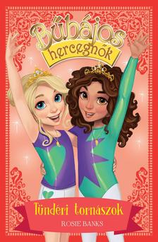 Rosie Banks - Bűbájos hercegnők 11. - Tündéri tornászok