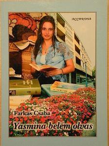 Farkas Csaba - Yasmina belém olvas [antikvár]