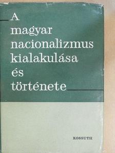 Ádám Magda - A magyar nacionalizmus kialakulása és története [antikvár]