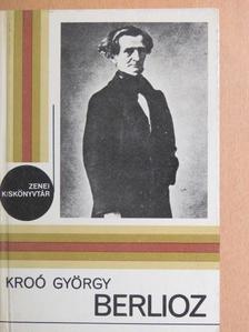 Kroó György - Berlioz [antikvár]