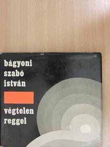 Bágyoni Szabó István - Végtelen reggel [antikvár]