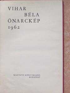 Vihar Béla - Önarckép [antikvár]