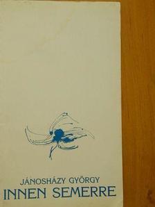 Jánosházy György - Innen semerre [antikvár]