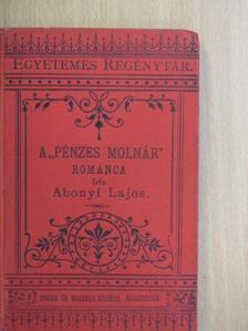 """Abonyi Lajos - A """"pénzes molnár"""" románca/Az ideálról [antikvár]"""