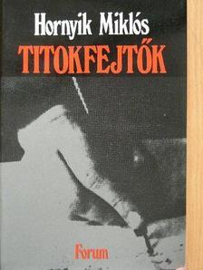 Hornyik Miklós - Titokfejtők (dedikált példány) [antikvár]