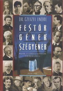 Dr. Czeizel Endre - Festők - gének - szégyenek [antikvár]