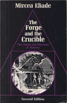 Mircea Eliade - The Forge and the Crucible [antikvár]