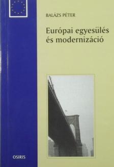 Balázs Péter - Európai egyesülés és modernizáció