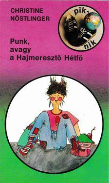 CHRISTINE NÖSTLINGER - Punk, avagy a Hajmeresztő Hétfő [antikvár]