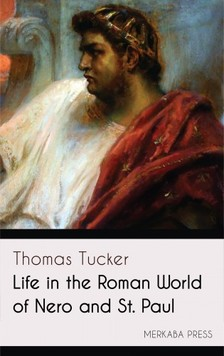 Tucker Thomas - Life in the Roman World of Nero and St. Paul [eKönyv: epub, mobi]