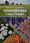 dr. Juhász Lajos - dr. Zsigrai György - Gyógynövények úton, útfélen