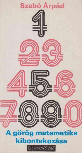 SZABÓ ÁRPÁD - A görög matematika kibontakozása [antikvár]