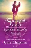 Gary Chapman - Az 5 szeretetnyelv: Egymásra hangolva [eKönyv: epub, mobi]
