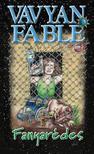 Vavyan Fable - Fanyarédes /Puha borítós ###