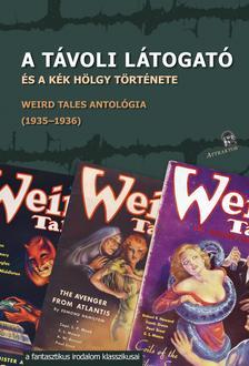 A TÁVOLI LÁTOGATÓ és a kék hölgy története Weird Tales antológia (1935-1936)